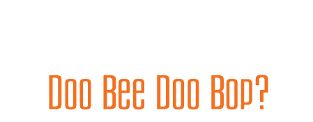 What is Doo Bee Doo Bop?
